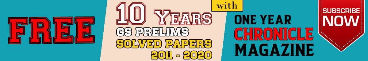 Free 10 Years GS Prelims Solved Paper With Civil Services Chronicle Subscription